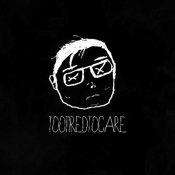 tootiredtocare