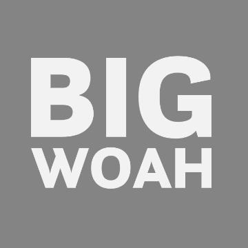 BIGWOAH