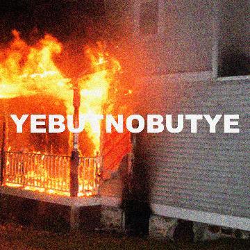 yebutnobutye