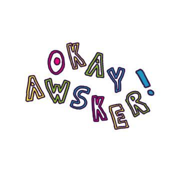 OKAYAWSKER! [awsker zaiehl]