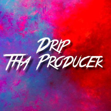 Drip Tha Producer