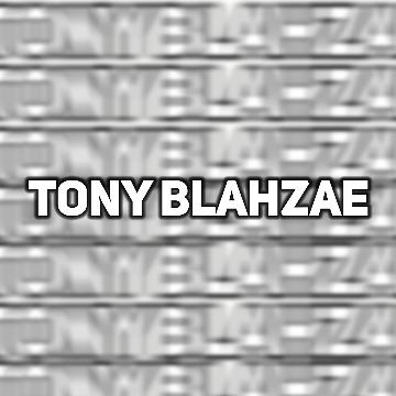 Tony BlahZae