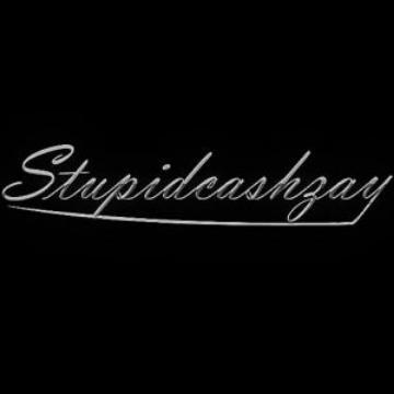 Stupidcashzay