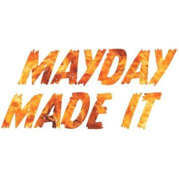 MAYDAY MADE IT