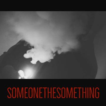 SomeoneTheSomething