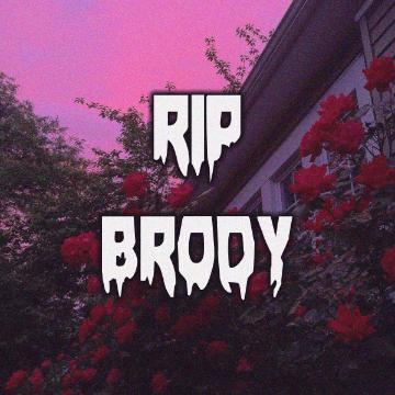 RIP Brody