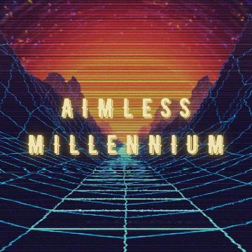 Aimless Millennium