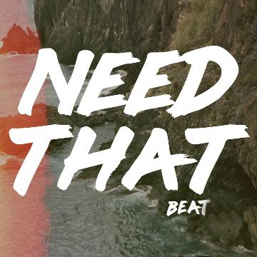 NEED THAT BEAT