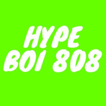 Hype Boi 808