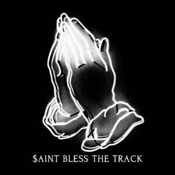 $aint Bless The Track - $aint Pat