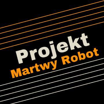 Martwy Robot Projekt