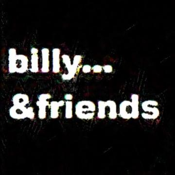 billy&friends