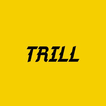 Trill Dayz