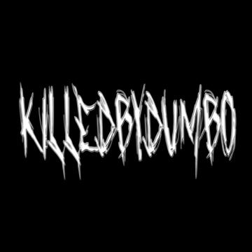 KILLEDBYDUMBO