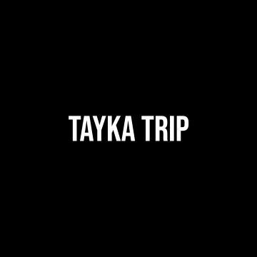 TAYKA TRIP