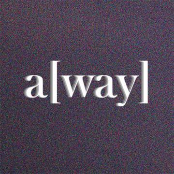 a[way]
