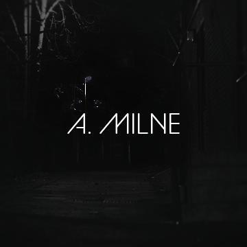 A. Milne