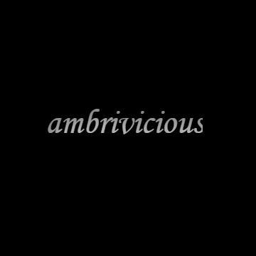 ambrivicious