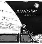 Kiss//Shot