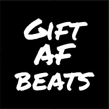 Gift AF Beats