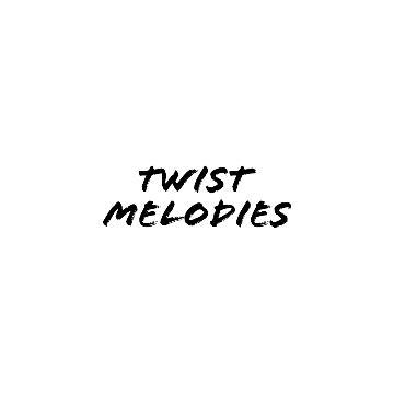 Twist Melodies